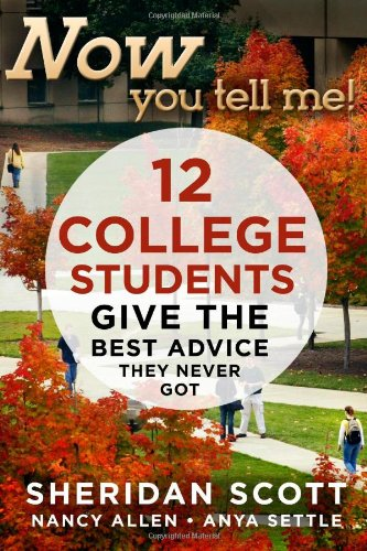 Now You Tell Me! College Advice book