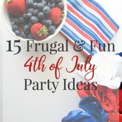 4th of July Party Ideas -15 Frugal and Fun Recipes, Decorations, and More