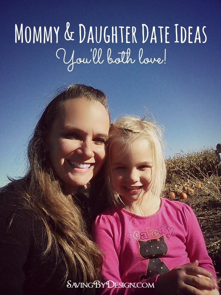 Mommy And Daughter Date Ideas Youll Both Love Saving By Design