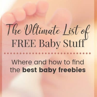 FREE Baby Stuff! Here is the Ultimate List of Baby FREEBIES!