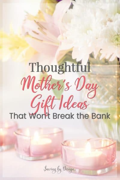 Thoughtful Mother's Day Gift Ideas That Won't Break the Bank